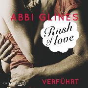 Cover-Bild zu Rush of Love - Verführt (Audio Download) von Glines, Abbi