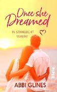 Cover-Bild zu Once She Dreamed - In Sehnsucht vereint (eBook) von Glines, Abbi