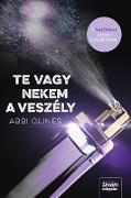 Cover-Bild zu Te vagy nekem a veszély (eBook) von Glines, Abbi