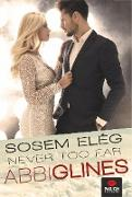 Cover-Bild zu Never too far - Sosem elég (eBook) von Glines, Abbi
