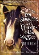 Cover-Bild zu Ein Sommer zum Pferdestehlen von Teichert, Mina
