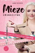 Cover-Bild zu Mieze Undercover von Teichert, Mina
