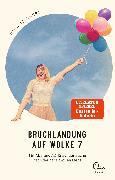 Cover-Bild zu Bruchlandung auf Wolke 7 (eBook) von Teichert, Mina