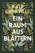 Cover-Bild zu Ein Raum aus Blättern (eBook) von Grenville, Kate