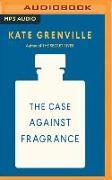 Cover-Bild zu The Case Against Fragrance von Grenville, Kate