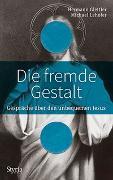 Cover-Bild zu Die fremde Gestalt von Glettler, Hermann