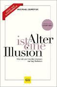 Cover-Bild zu Alter ist eine Illusion von Lehofer, Michael