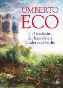 Cover-Bild zu Die Geschichte der legendären Länder und Städte von Eco, Umberto