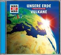 Cover-Bild zu WAS IST WAS Hörspiel: Unsere Erde/ Vulkane von Falk, Matthias