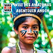 Cover-Bild zu WAS IST WAS Hörspiel: Welt des Amazonas / Abenteuer Anden (Audio Download) von Baur, Dr. Manfred