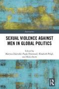 Cover-Bild zu Sexual Violence Against Men in Global Politics (eBook) von Zalewski, Marysia (Hrsg.)