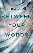 Cover-Bild zu Between Your Words von Scott, Emma