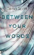 Cover-Bild zu Between Your Words (eBook) von Scott, Emma
