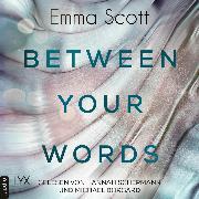 Cover-Bild zu Between Your Words (Ungekürzt) (Audio Download) von Scott, Emma