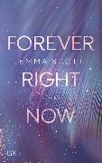 Cover-Bild zu Forever Right Now von Scott, Emma