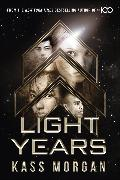 Cover-Bild zu Light Years: the thrilling new novel from the author of The 100 series von Morgan, Kass