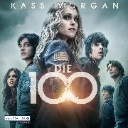 Cover-Bild zu Die 100 (Audio Download) von Morgan, Kass