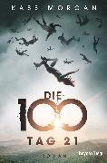 Cover-Bild zu Die 100 - Tag 21 (eBook) von Morgan, Kass