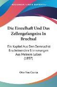Cover-Bild zu Die Einzelhaft Und Das Zellengefangniss In Bruchsal von Corvin, Otto Von