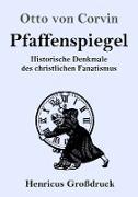 Cover-Bild zu Pfaffenspiegel (Großdruck) von Corvin, Otto Von