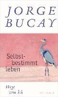 Cover-Bild zu Selbstbestimmt leben (eBook) von Bucay, Jorge