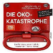Cover-Bild zu Die Öko-Katastrophe (Audio Download) von Wernicke, Jens