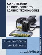 Cover-Bild zu Going Beyond Loaning Books to Loaning Technologies (eBook) von Sander, Janelle