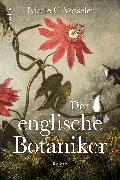 Cover-Bild zu Der englische Botaniker (eBook) von Vosseler, Nicole C.