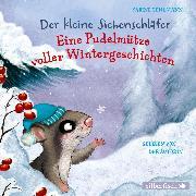 Cover-Bild zu Der kleine Siebenschläfer: Eine Pudelmütze voller Wintergeschichten (Audio Download) von Bohlmann, Sabine
