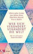 Cover-Bild zu Wer sich verändert, verändert die Welt von André, Christophe