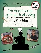 Cover-Bild zu Am Arsch vorbei geht auch ein Weg - Das Kochbuch (eBook) von Reinwarth, Alexandra