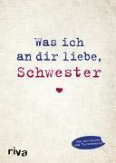 Cover-Bild zu Was ich an dir liebe, Schwester von Reinwarth, Alexandra