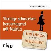 Cover-Bild zu Heringe schmecken hervorragend mit Nutella (eBook) von Reinwarth, Alexandra