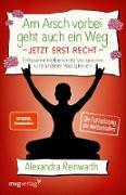 Cover-Bild zu Am Arsch vorbei geht auch ein Weg - Jetzt erst recht (eBook) von Reinwarth, Alexandra