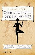 Cover-Bild zu Ommh Arsch vorbei geht auch ein Weg (eBook) von Reinwarth, Alexandra