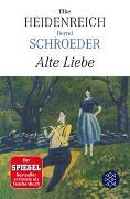 Cover-Bild zu Alte Liebe von Heidenreich, Elke