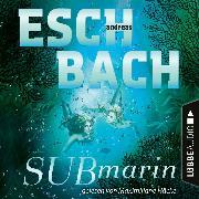 Cover-Bild zu Submarin - Teil 2 (Ungekürzt) (Audio Download) von Eschbach, Andreas