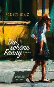 Cover-Bild zu Die schöne Fanny (eBook) von Lenz, Pedro