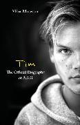 Cover-Bild zu Tim - The Official Biography of Avicii von Mosesson, Måns
