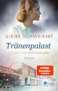 Cover-Bild zu Berlin Friedrichstraße: Tränenpalast von Schweikert, Ulrike