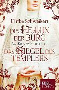 Cover-Bild zu Die Herrin der Burg / Das Siegel des Templers - Zwei Romane in einem Band (eBook) von Schweikert, Ulrike