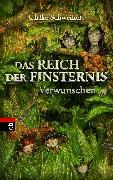 Cover-Bild zu Das Reich der Finsternis 01 - Verwunschen (eBook) von Schweikert, Ulrike