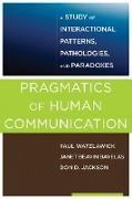 Cover-Bild zu Pragmatics of Human Communication: A Study of Interactional Patterns, Pathologies and Paradoxes (eBook) von Watzlawick, Paul
