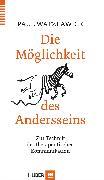 Cover-Bild zu Die Möglichkeit des Andersseins (eBook) von Watzlawick, Paul