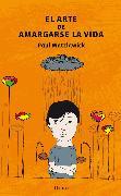 Cover-Bild zu El arte de amargarse la vida (eBook) von Watzlawick, Paul