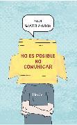 Cover-Bild zu No es posible no comunicar (eBook) von Watzlawick, Paul