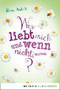 Cover-Bild zu Wer liebt mich und wenn nicht, warum? (eBook) von Andeck, Mara