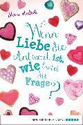 Cover-Bild zu Wenn Liebe die Antwort ist, wie lautet die Frage? (eBook) von Andeck, Mara