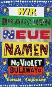 Cover-Bild zu Wir brauchen neue Namen von Bulawayo, NoViolet