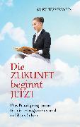 Cover-Bild zu Die Zukunft beginnt jetzt (eBook) von Tepperwein, Kurt